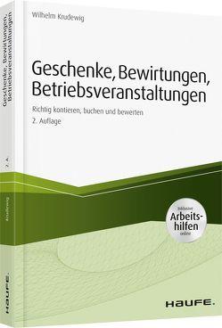 Geschenke, Bewirtungen, Betriebsveranstaltungen – inkl. Arbeitshilfen online von Krudewig,  Wilhelm