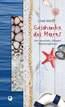 Geschenke des Meeres von Wolff,  Uwe