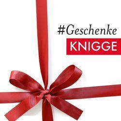 #Geschenke Knigge von Knigge,  Moritz Freiherr, Schellberg,  Michael, Steininger,  Otto, Strauch,  Kajo Titus