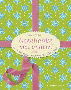 Geschenke mal anders von Andres,  Nina