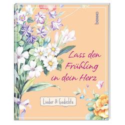 Geschenkheft Lass den Frühling in dein Herz von Kokschal,  Annegret, Kreichgauer,  Dominique