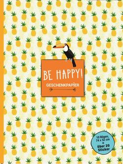 Geschenkpapierbuch. Be happy!