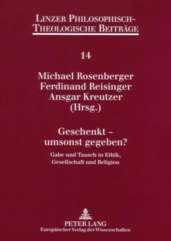 Geschenkt – umsonst gegeben? von Kreutzer,  Ansgar, Reisinger,  Ferdinand, Rosenberger,  Michael