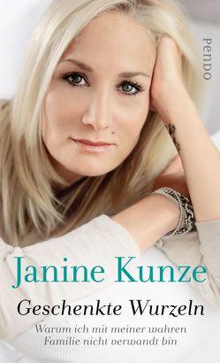 Geschenkte Wurzeln von Kunze,  Janine