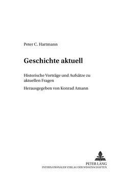 Geschichte aktuell von Amann,  Konrad