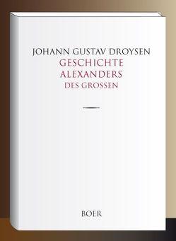 Geschichte Alexanders des Großen von Droysen,  Johann Gustav