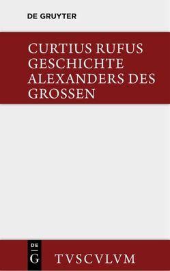 Geschichte Alexanders des Grossen von Curtius Rufus,  Quintus, Mueller,  Konrad, Schönfeld,  Herbert