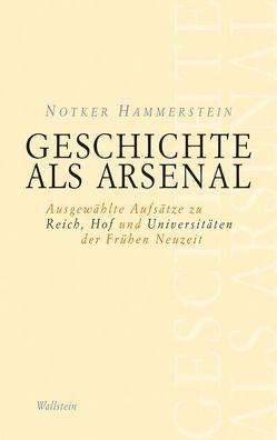 Geschichte als Arsenal von Hammerstein,  Notker, Maaser,  Michael, Walther,  Gerrit