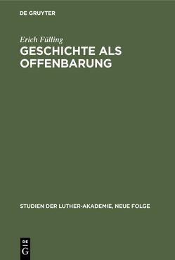 Geschichte als Offenbarung von Fülling,  Erich