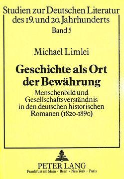 Geschichte als Ort der Bewährung von Limlei,  Michael