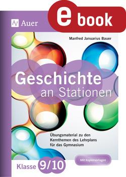Geschichte an Stationen 9-10 Gymnasium von Bauer,  Manfred