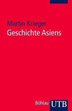 Geschichte Asiens von Krieger,  Martin