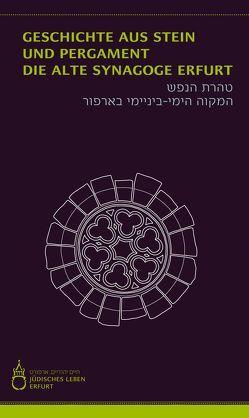 Geschichte aus Stein und Pergament – die Alte Synagoge Erfurt von Eidam,  Hardy, Thierbach,  Tamara