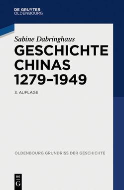 Geschichte Chinas 1279-1949 von Dabringhaus,  Sabine