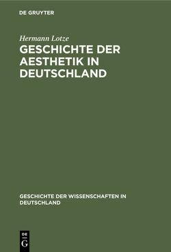 Geschichte der Aesthetik in Deutschland von Lotze,  Hermann