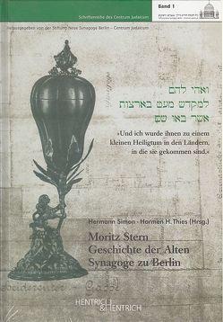 Geschichte der Alten Synagoge zu Berlin von Gauding,  Daniela, Schütz,  Chana, Simon,  Hermann, Stern,  Moritz, Thies,  Harmen H
