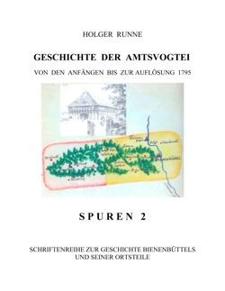 Geschichte der Amtsvogtei von Runne,  Holger