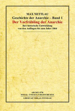 Geschichte der Anarchie / Der Vorfrühling der Anarchie von Nettlau,  Max, Schmück,  Jochen