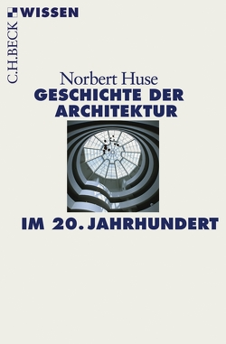 Geschichte der Architektur im 20. Jahrhundert von Huse,  Norbert