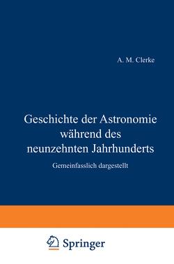 Geschichte der Astronomie während des neunzehnten Jahrhunderts von Clerke,  H., Maser,  H.