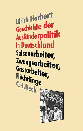 Geschichte der Ausländerpolitik in Deutschland von Herbert,  Ulrich