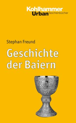 Geschichte der Baiern von Freund,  Stephan