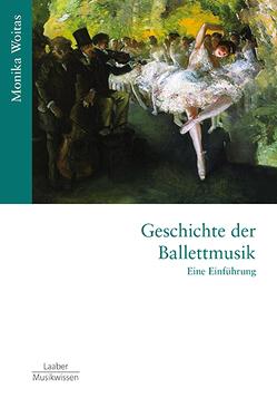 Geschichte der Ballettmusik von Woitas,  Monika