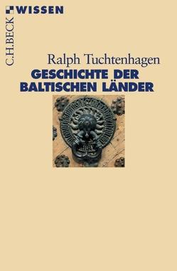 Geschichte der baltischen Länder von Tuchtenhagen,  Ralph