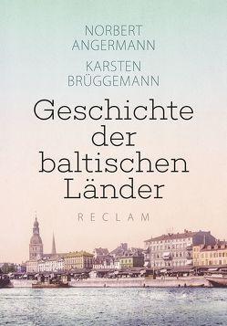 Geschichte der baltischen Länder von Angermann,  Norbert, Brüggemann,  Karsten