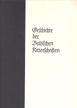Geschichte der Baltischen Ritterschaften von Ungern-Sternberg,  Walter von