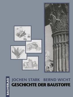 Geschichte der Baustoffe von Stark,  Jochen, Wicht,  Bernd