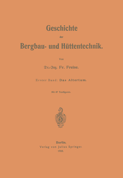 Geschichte der Bergbau- und Hüttentechnik von Freise,  Fr.