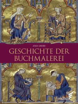 Geschichte der Buchmalerei von Grebe,  Anja