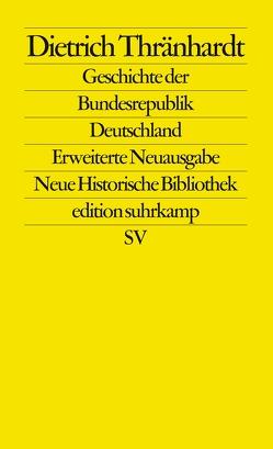 Geschichte der Bundesrepublik Deutschland von Thränhardt,  Dietrich, Wehler,  Hans-Ulrich