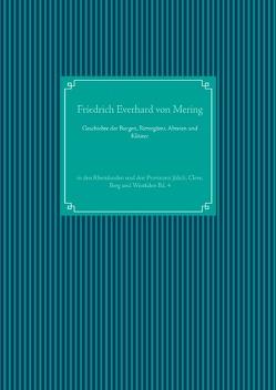 Geschichte der Burgen, Rittergüter, Abteien und Klöster von Mering,  Friedrich Everhard von, UG,  Nachdruck