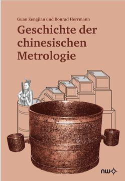 Geschichte der chinesischen Metrologie von Herrmann,  Konrad, Zengjian,  Guan