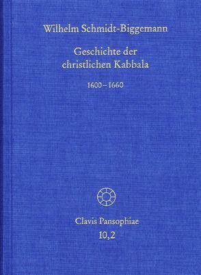 Geschichte der christlichen Kabbala. Band 2 von Lohr,  Charles, Schmidt-Biggemann,  Wilhelm