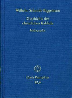 Geschichte der christlichen Kabbala. Band 4 von Böhling,  Frank, Dickhut,  Wolfgang, Lohr,  Charles, Schmidt-Biggemann,  Wilhelm