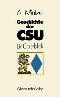 Geschichte der CSU von Mintzel,  Alf