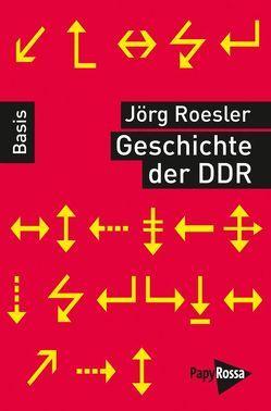 Geschichte der DDR von Roesler,  Jörg