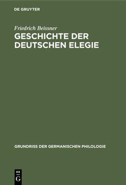 Geschichte der deutschen Elegie von Beissner,  Friedrich