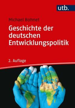 Geschichte der deutschen Entwicklungspolitik von Bohnet,  Michael