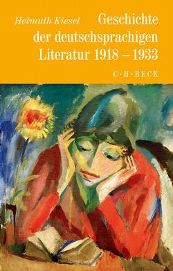 Geschichte der deutschen Literatur Bd. 10: Geschichte der deutschsprachigen Literatur 1918 bis 1933 von Kiesel,  Helmuth