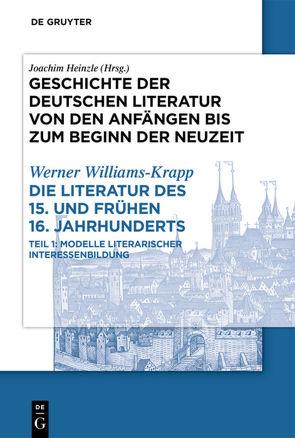 Geschichte der deutschen Literatur von den Anfängen bis zum Beginn… / Die Literatur des 15. und frühen 16. Jahrhunderts von Williams-Krapp,  Werner