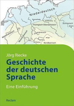 Geschichte der deutschen Sprache von Riecke,  Jörg
