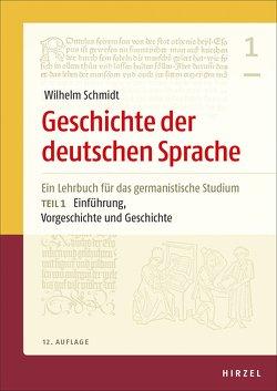 Geschichte der deutschen Sprache. Teil 1 und 2 von Berner,  Elisabeth, Langner,  Helmut, Schmidt,  Wilhelm, Wolf,  Norbert Richard