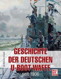 Geschichte der Deutschen U-Boot-Waffe seit 1906 von Mallmann Showell,  Jak P.