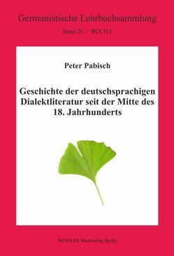 Geschichte der deutschsprachigen Dialektliteratur seit der Mitte des 18. Jahrhunderts von Pabisch,  Peter
