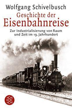 Geschichte der Eisenbahnreise von Schivelbusch,  Wolfgang