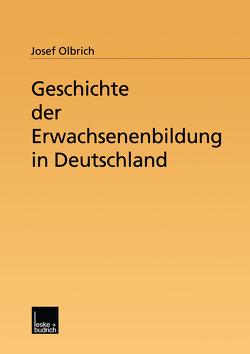 Geschichte der Erwachsenenbildung in Deutschland von Olbrich,  Josef
